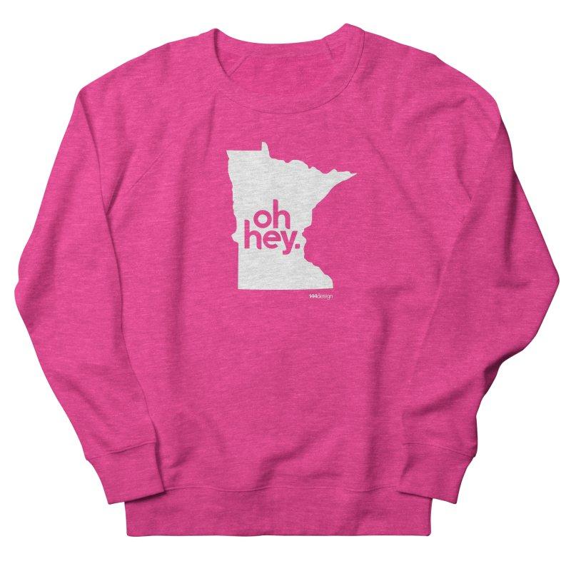 Oh Hey : Minnesota (White) Women's French Terry Sweatshirt by 144design