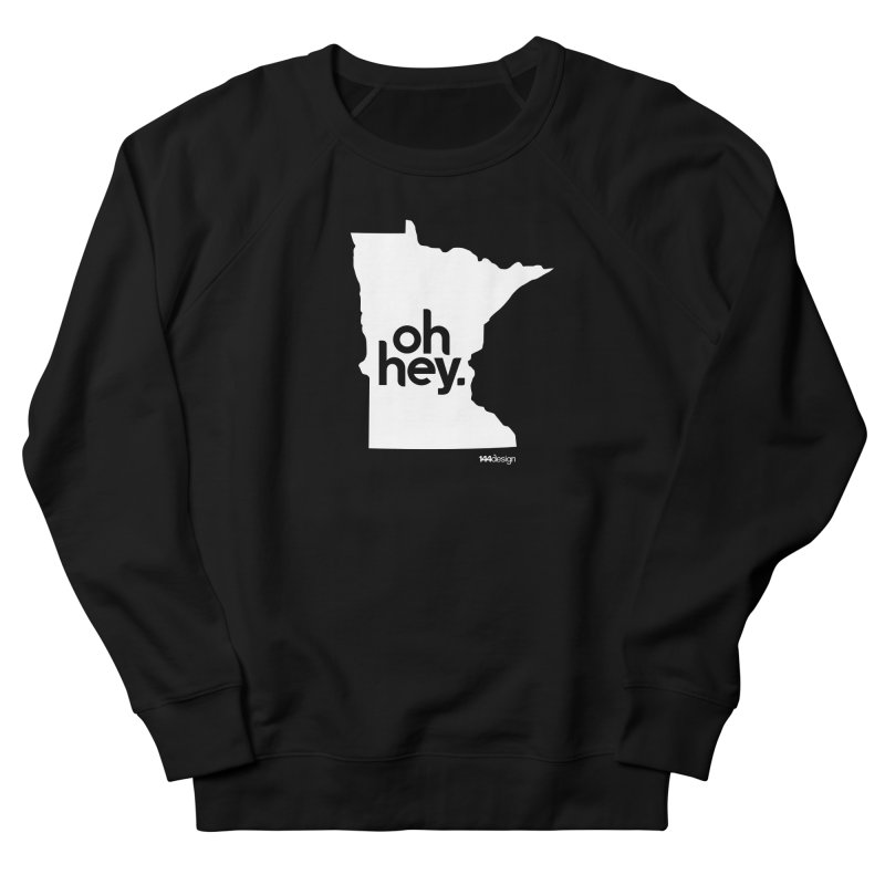 Oh Hey : Minnesota (White) Women's Sweatshirt by 144design