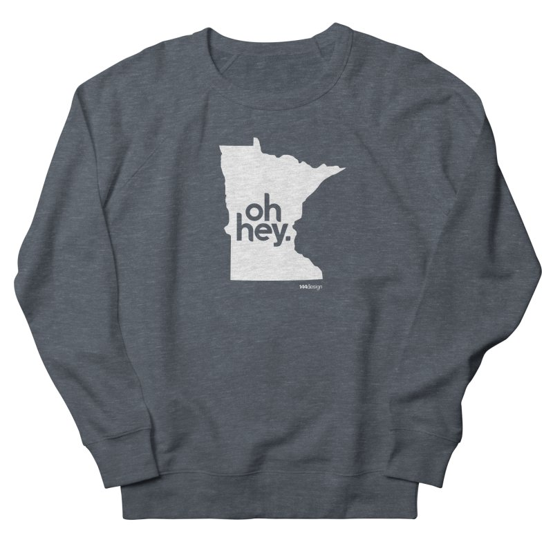 Oh Hey : Minnesota (White) Men's Sweatshirt by 144design