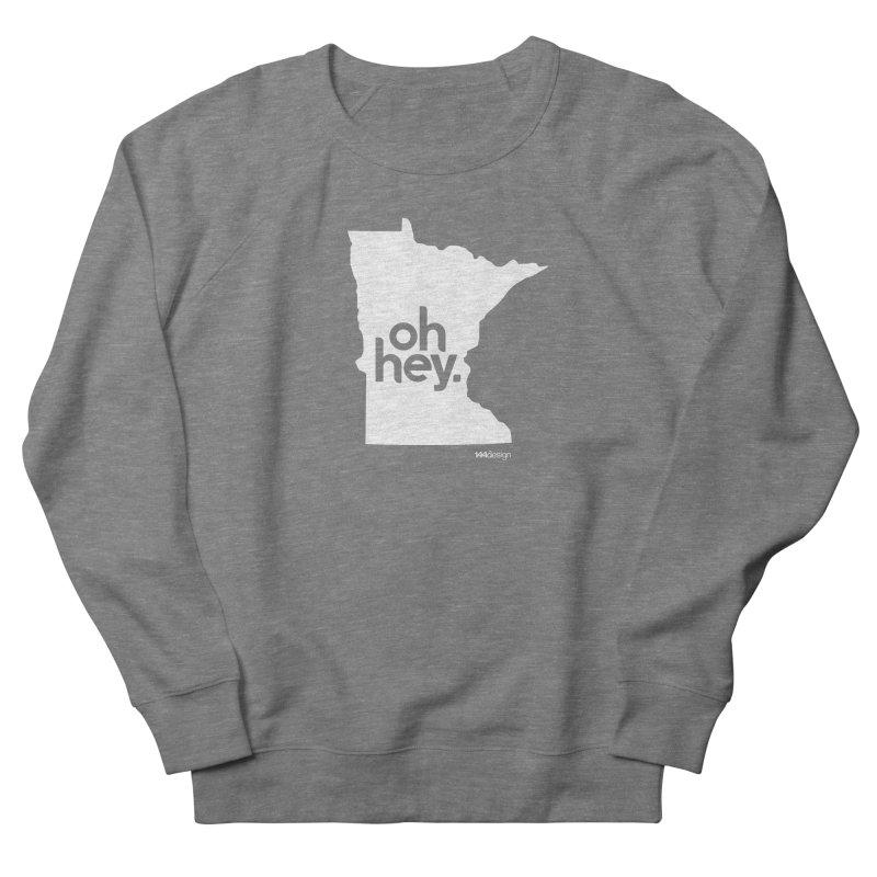 Oh Hey : Minnesota (White) Men's Sweatshirt by 144design