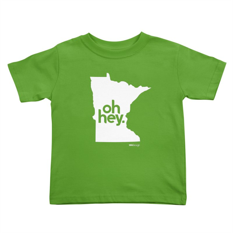 Oh Hey : Minnesota (White) Kids Toddler T-Shirt by 144design