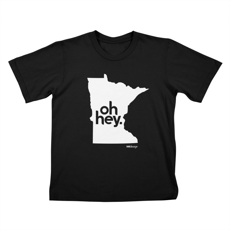 Oh Hey : Minnesota (White) Kids T-Shirt by 144design