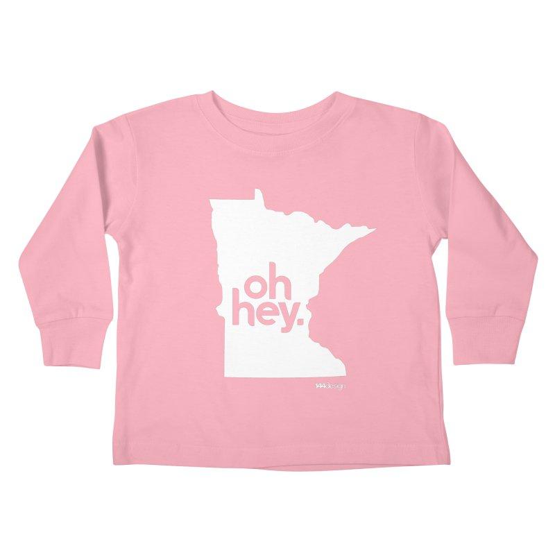 Oh Hey : Minnesota (White) Kids Toddler Longsleeve T-Shirt by 144design