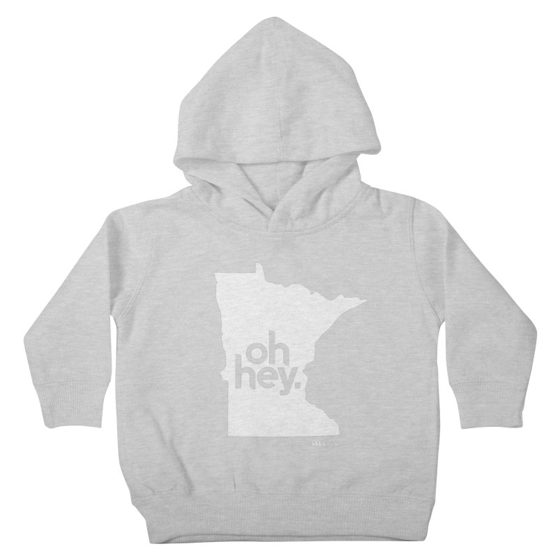 Oh Hey : Minnesota (White) Kids Toddler Pullover Hoody by 144design