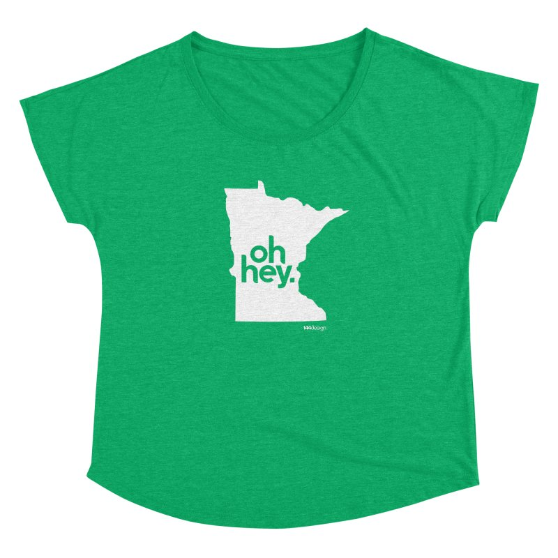 Oh Hey : Minnesota (White) Women's Dolman Scoop Neck by 144design