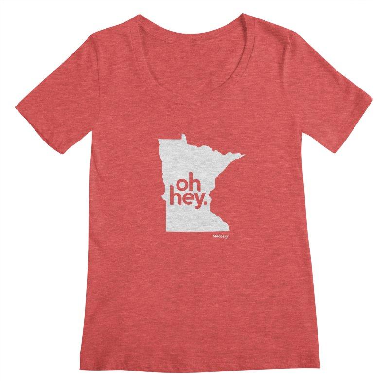 Oh Hey : Minnesota (White) Women's Scoopneck by 144design