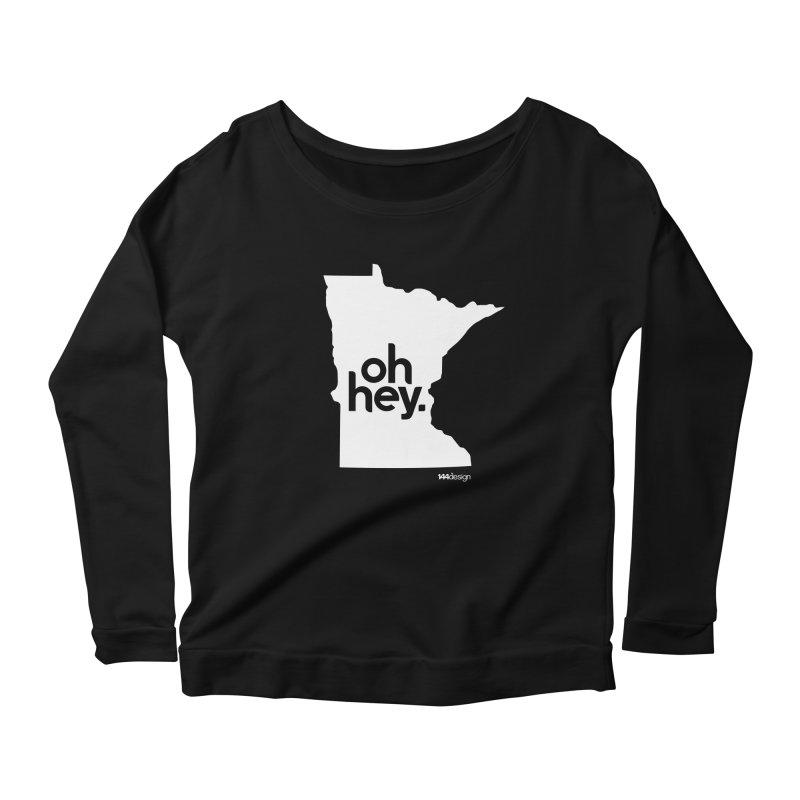 Oh Hey : Minnesota (White) Women's Longsleeve Scoopneck  by 144design