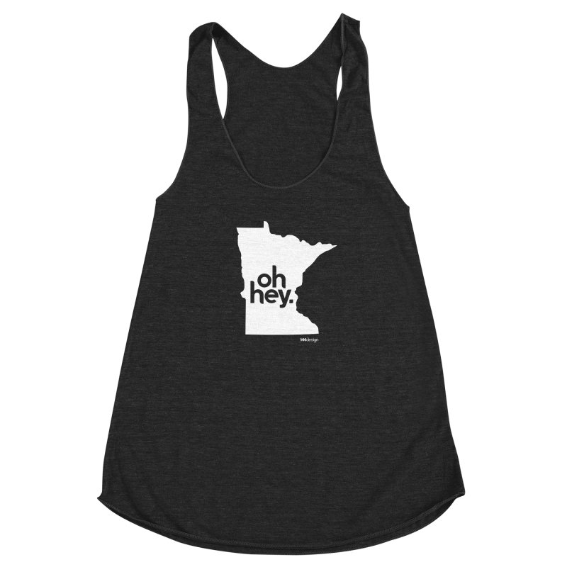 Oh Hey : Minnesota (White) Women's Racerback Triblend Tank by 144design