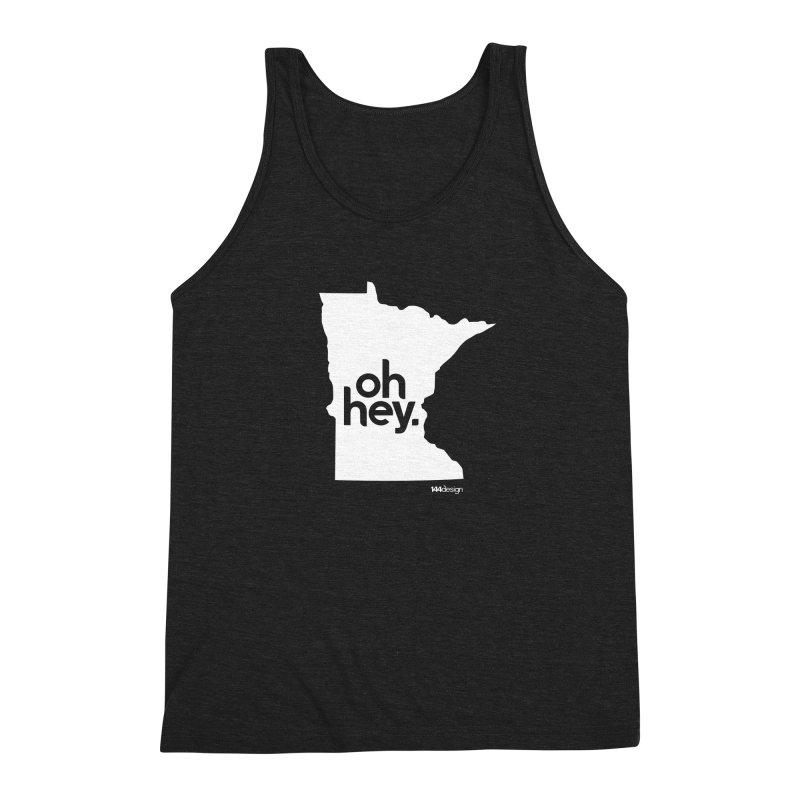Oh Hey : Minnesota (White) Men's Triblend Tank by 144design