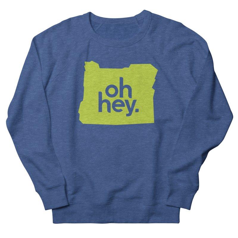 Oh Hey : Oregon Women's Sweatshirt by 144design