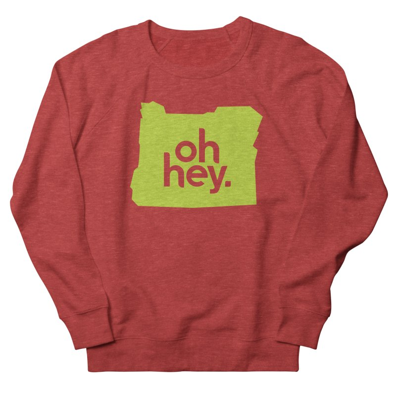 Oh Hey : Oregon Men's French Terry Sweatshirt by 144design