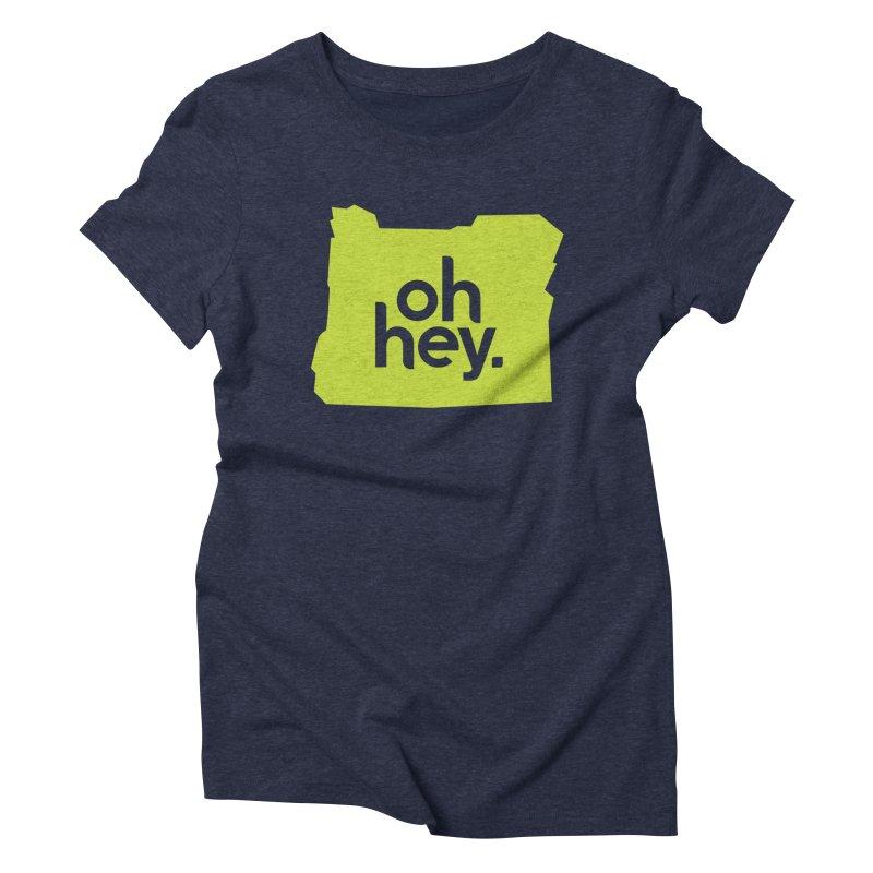 Oh Hey : Oregon Women's T-Shirt by 144design