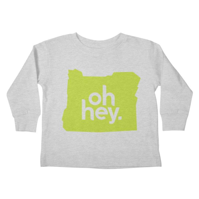 Oh Hey : Oregon Kids Toddler Longsleeve T-Shirt by 144design
