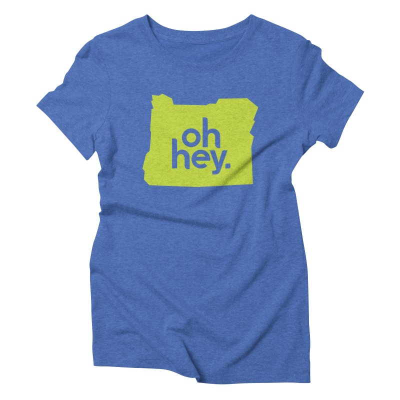 Oh Hey : Oregon Women's Triblend T-Shirt by 144design