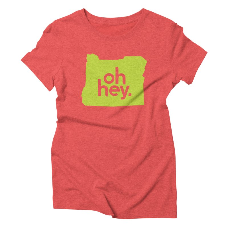 Oh Hey : Oregon Women's T-Shirt by 144design