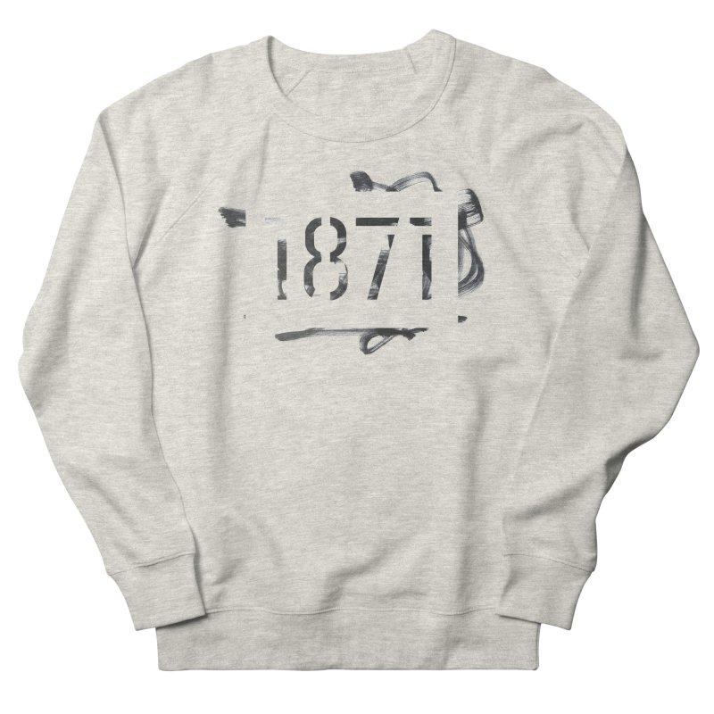Make Your Mark Women's Sweatshirt by 1871's Shop