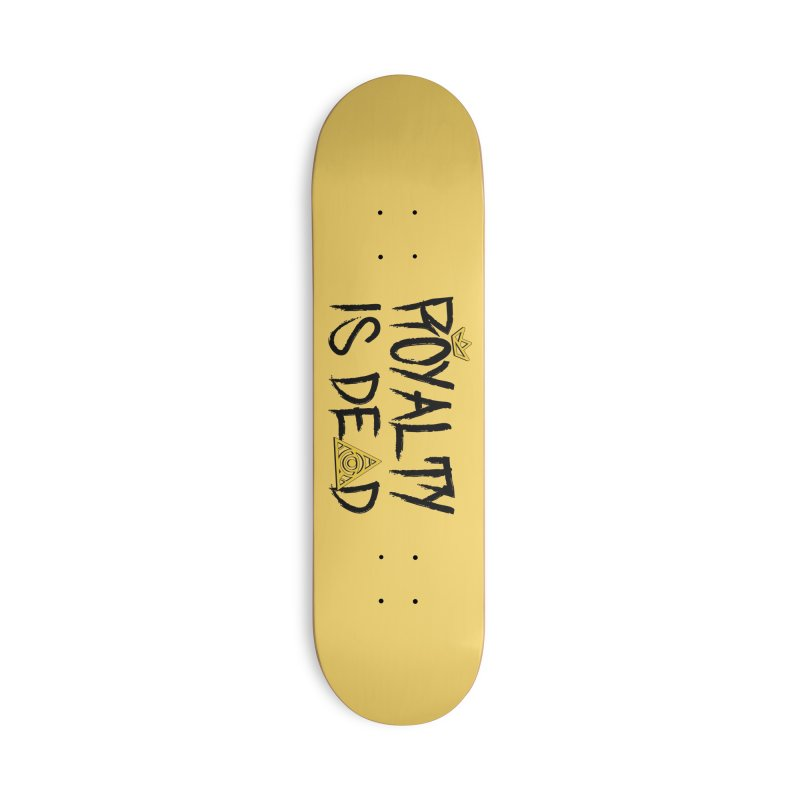Royalty Is Dead - Light Accessories Skateboard by The 1984 Society