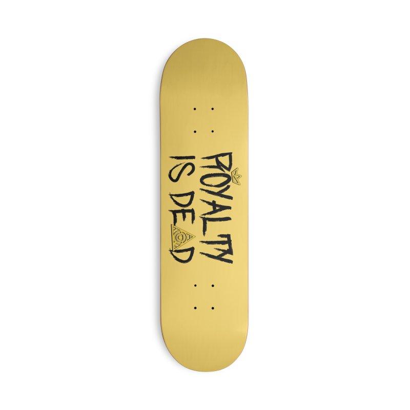 Royalty Is Dead - Light Accessories Skateboard by 90FIVE