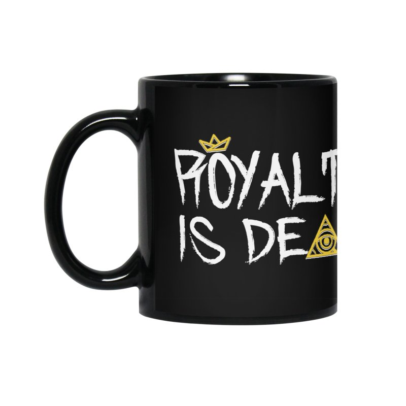 Royalty Is Dead - Dark Accessories Mug by 90FIVE