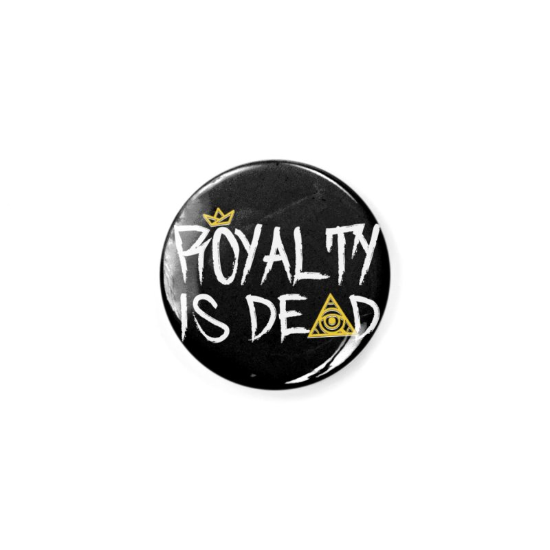 Royalty Is Dead - Dark Accessories Button by 90FIVE