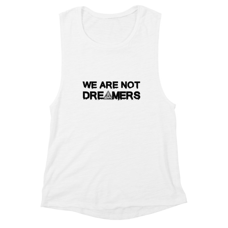 We Are Not Dreamers - Light Women's Tank by 90FIVE