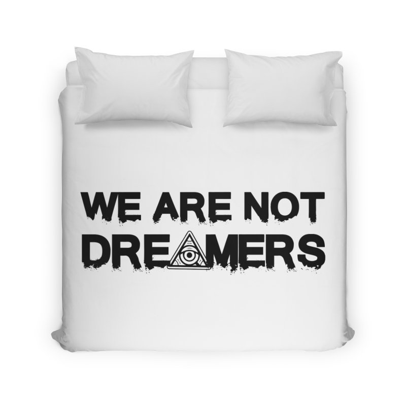 We Are Not Dreamers - Light Home Duvet by 90FIVE
