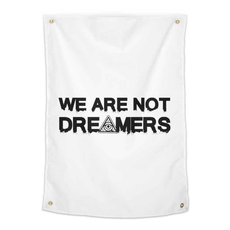 We Are Not Dreamers - Light Home Tapestry by 90FIVE