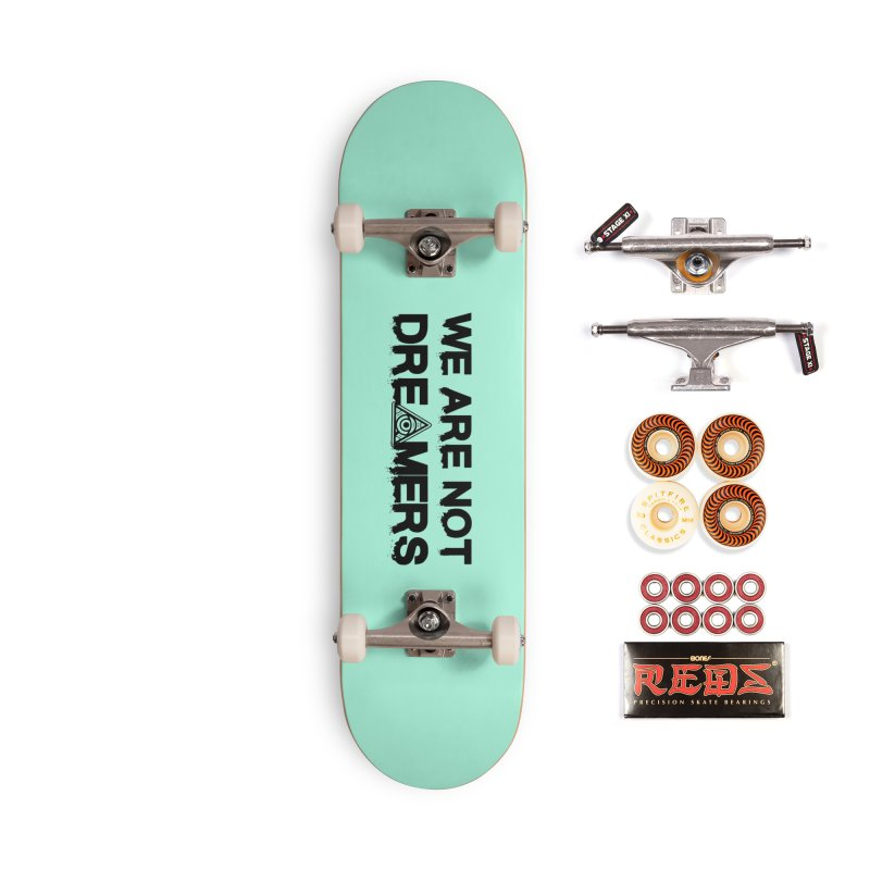 We Are Not Dreamers - Light Accessories Skateboard by 90FIVE