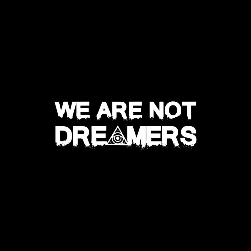 We Are Not Dreamers - Dark Accessories Skateboard by 90FIVE