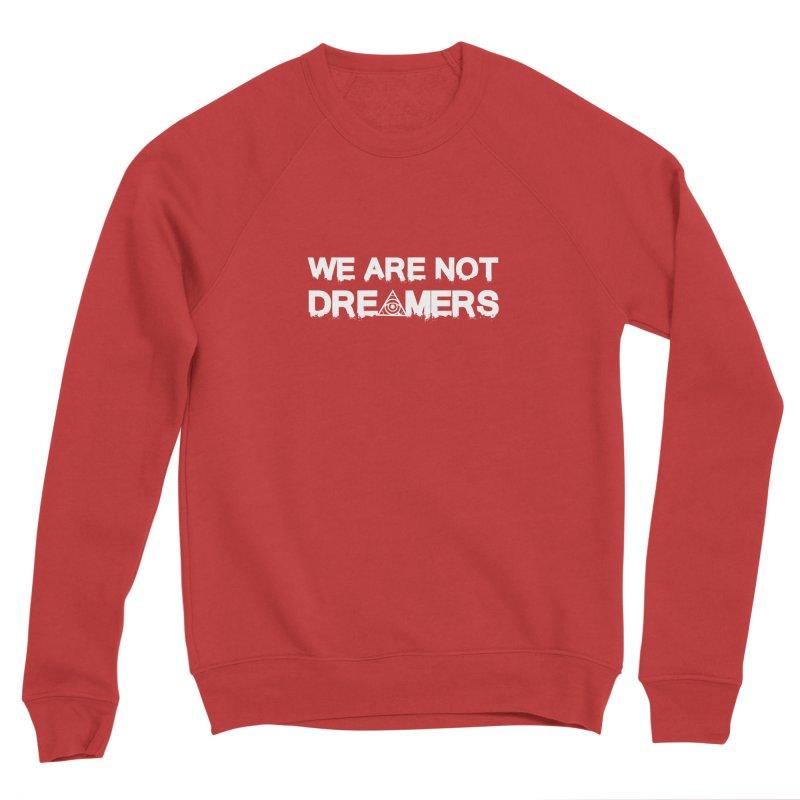 We Are Not Dreamers - Dark Men's Sweatshirt by 90FIVE