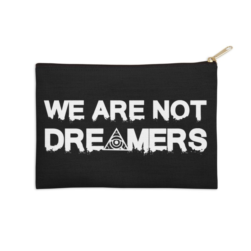 We Are Not Dreamers - Dark Accessories Zip Pouch by 90FIVE