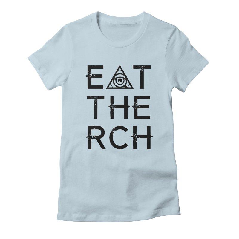 Eat The Rich - Light Women's T-Shirt by 90FIVE