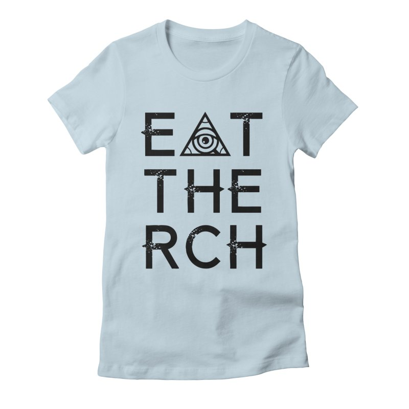 Eat The Rich - Light Women's T-Shirt by 90FIVE