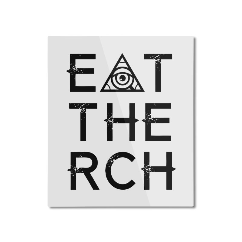 Eat The Rich - Light Home Mounted Aluminum Print by 90FIVE