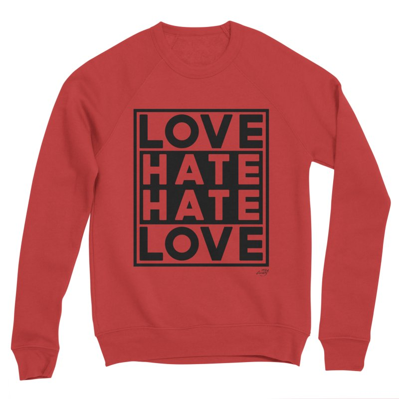 Love Hate Hate Love Women's Sweatshirt by 90FIVE