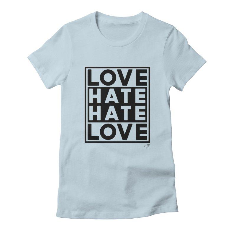 Love Hate Hate Love Women's T-Shirt by 90FIVE