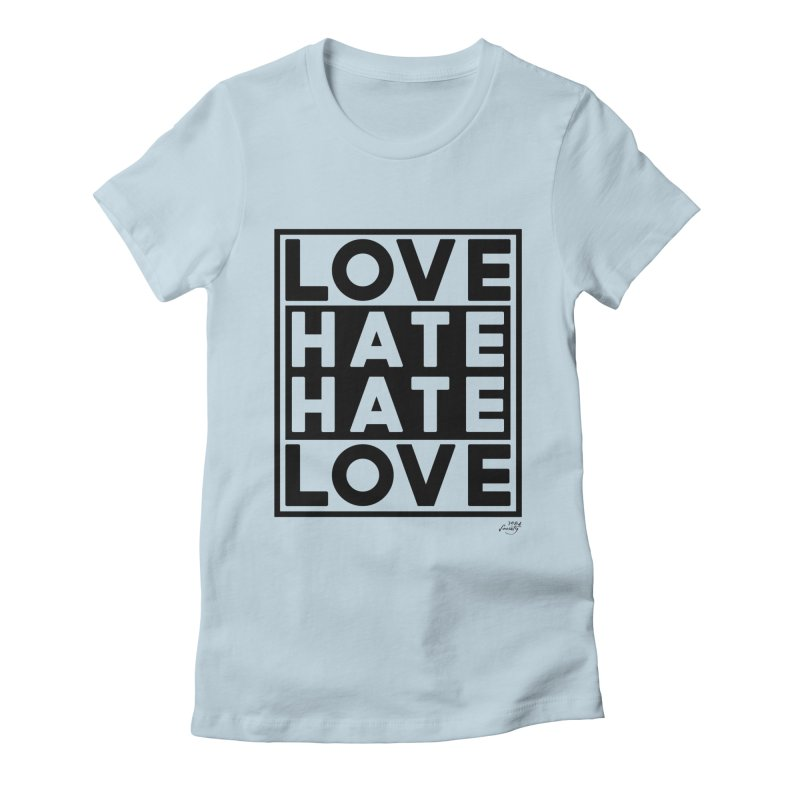 Love Hate Hate Love Women's T-Shirt by 90FIVE