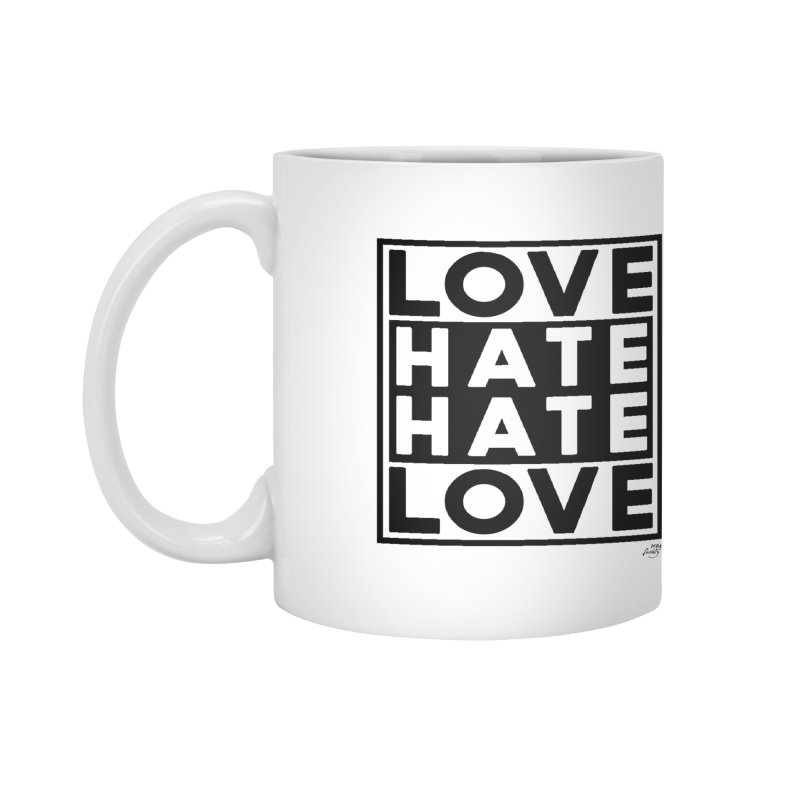 Love Hate Hate Love Accessories Mug by 90FIVE