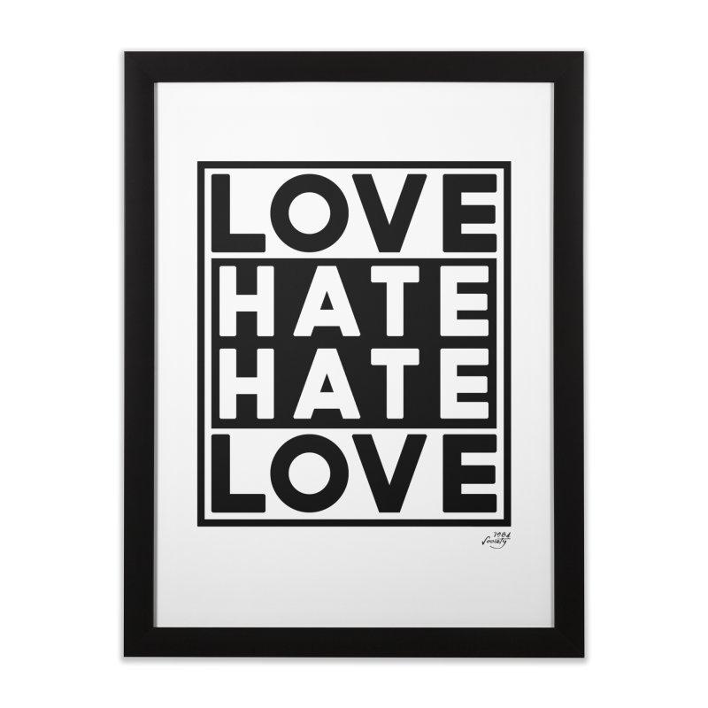 Love Hate Hate Love Home Framed Fine Art Print by 90FIVE