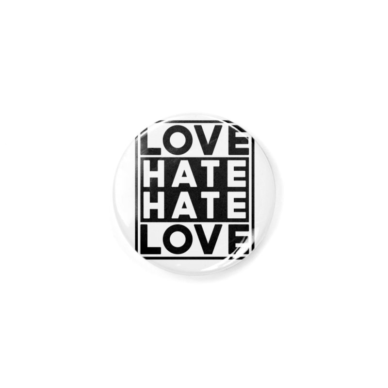 Love Hate Hate Love Accessories Button by 90FIVE