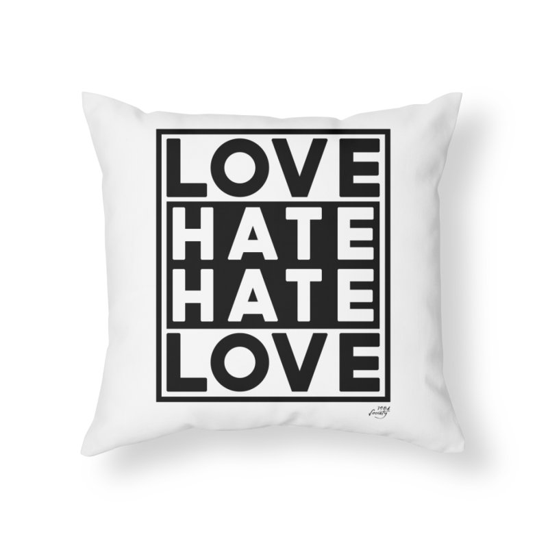 Love Hate Hate Love Home Throw Pillow by 90FIVE