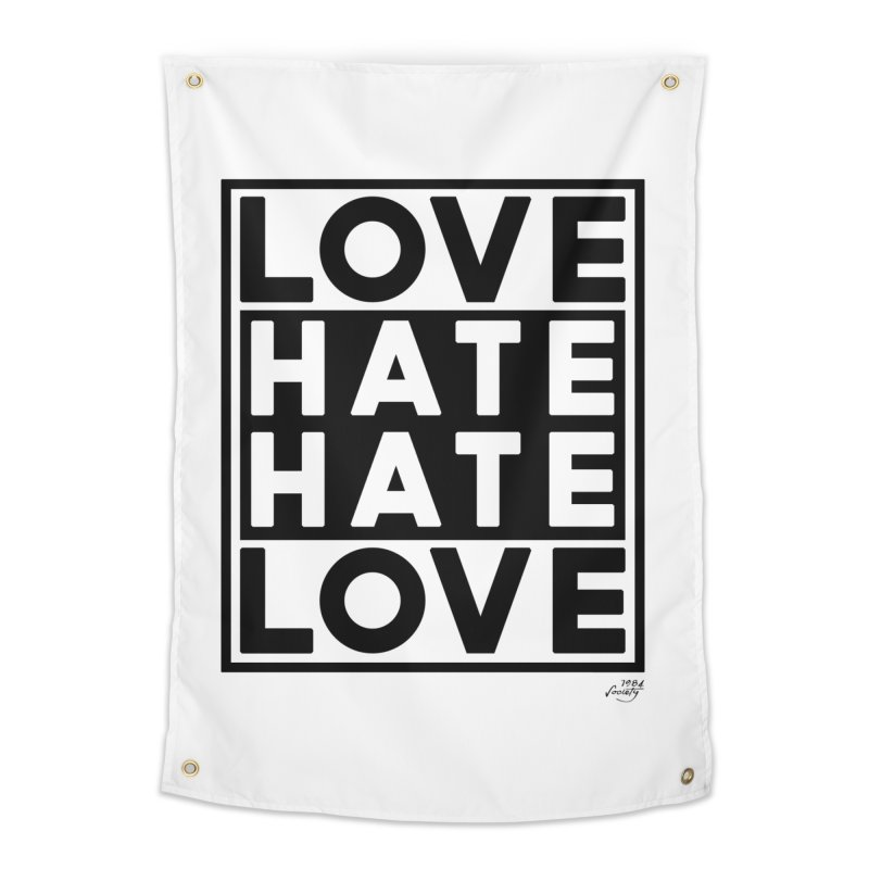 Love Hate Hate Love Home Tapestry by 90FIVE