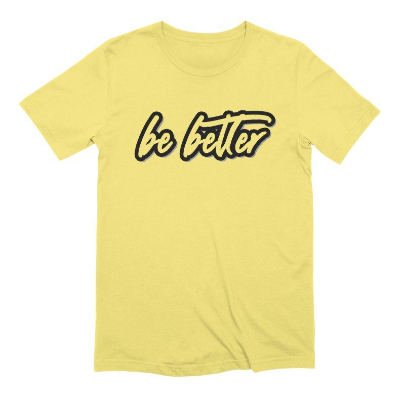 Be Better - Light Men's T-Shirt by 90FIVE