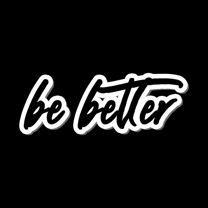 Be Better - Dark Accessories Zip Pouch by 90FIVE