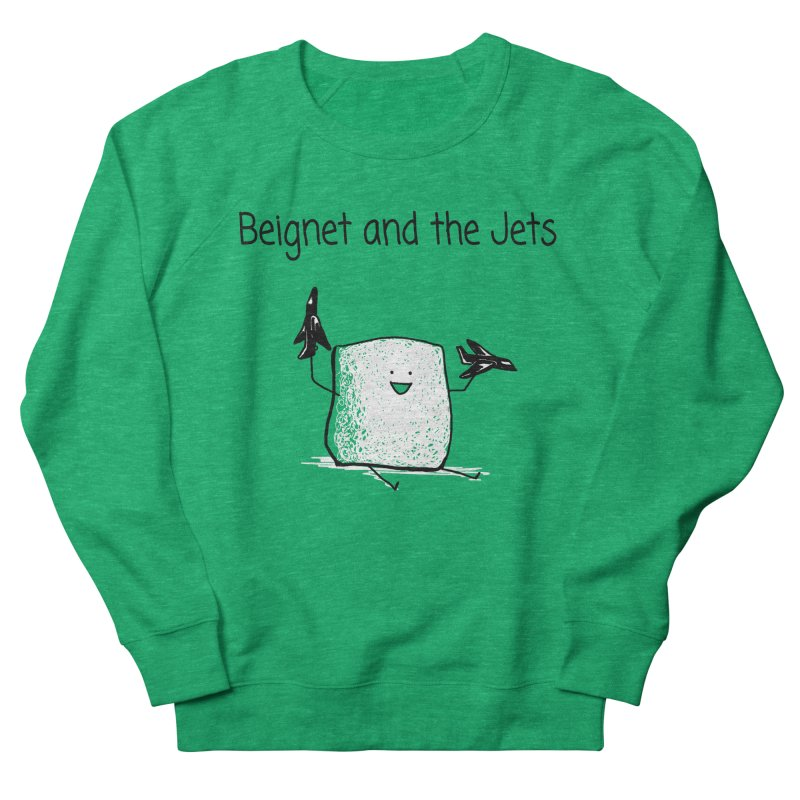Beignet and the Jets Women's Sweatshirt by 1 OF MANY LAURENS