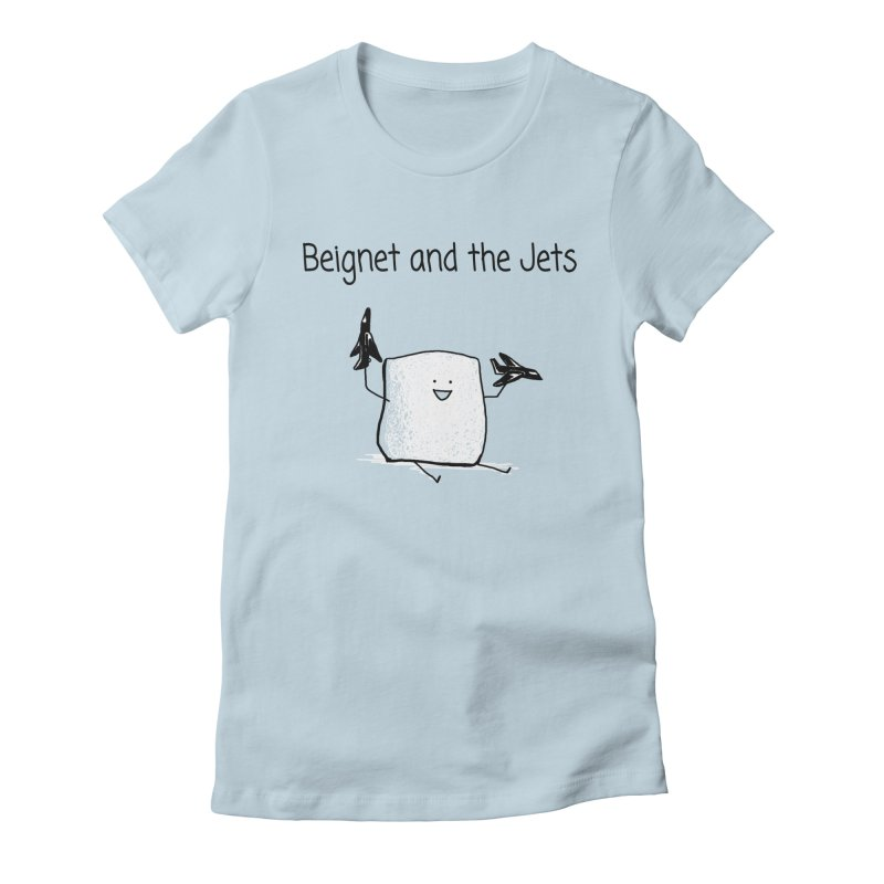 Beignet and the Jets Women's Fitted T-Shirt by 1 OF MANY LAURENS