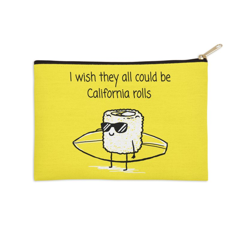 I wish they all could be California rolls Accessories Zip Pouch by 1 OF MANY LAURENS