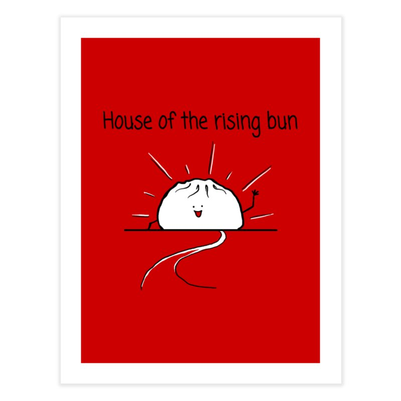 House of the rising bun Home Fine Art Print by 1 OF MANY LAURENS