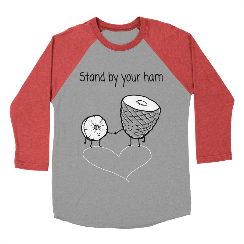 Stand by your ham Women's Baseball Triblend Longsleeve T-Shirt by 1 OF MANY LAURENS