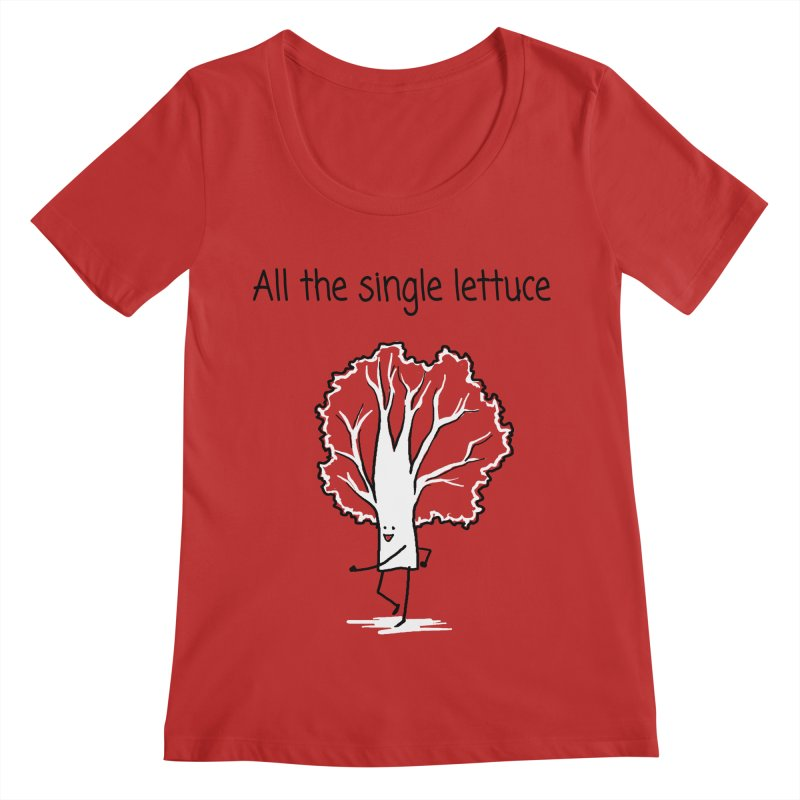 All the single lettuce Women's Regular Scoop Neck by 1 OF MANY LAURENS